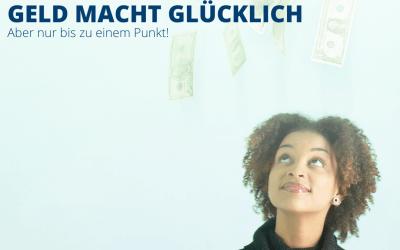 Geld macht glücklich – aber nur bis zu einem gewissen Punkt!