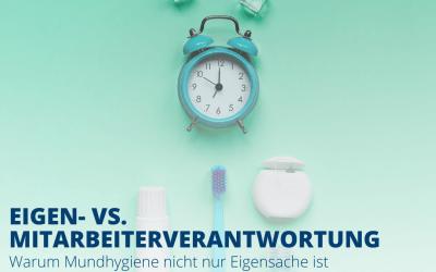 Warum Mundhygiene nicht nur Eigensache ist