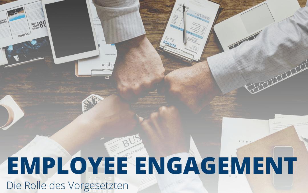 Employee Engagement – Diese Rolle spielt der Vorgesetzte