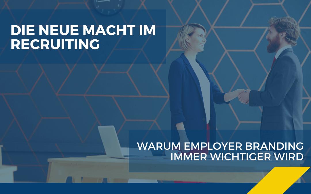 Employer Branding – Die neue Macht im Recruiting
